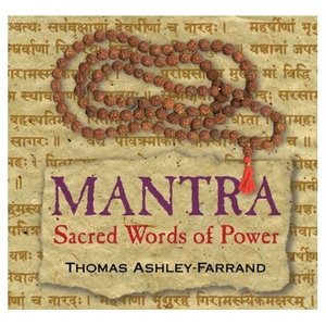 Photo Credit: Mantra: Sacred Words of Power by Thomas Ashley-Farrand Publisher: Sounds True, Incorporated (December 2004)