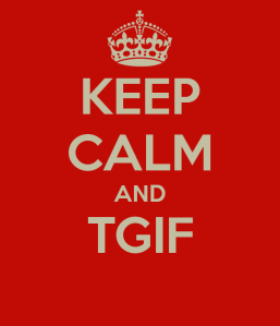 Photo Credit: http://blog.zooppa.com/weekly-wrap-up-sayonara-zoopstas/keep-calm-and-tgif-12/