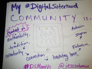 Jessica Solomon's sign for My #DigitalSisterhood Community Is Campaign