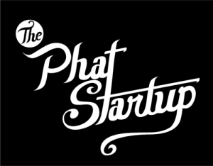 Photo Credit: The Phat Startup
