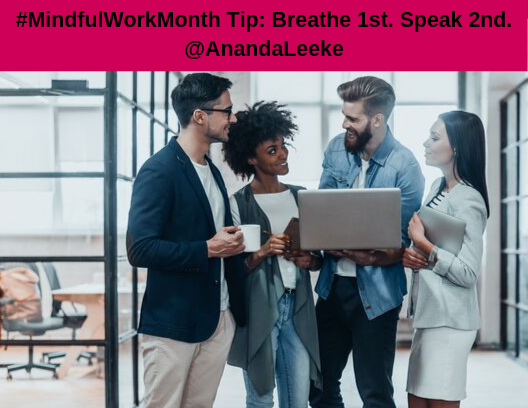 MindfulWorkTip-Breathe1stThenSpeak